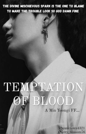 Temptation of Blood || Yoongi Fanfiction by cherry_blossom76