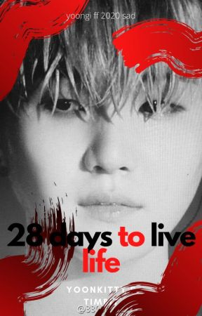 28 days to live life|| sad yoongi FF 2020|| ONESHOT|| by nonjaG123