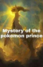 Pokemon: Mystery of the pokemon prince  by demonDarkrai