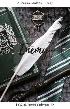 Enemy~ a Draco Malfoy story by XxDracosbabygirlxX