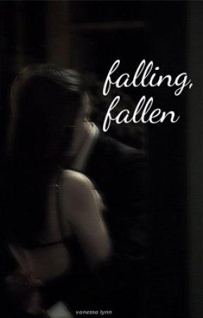Falling, Fallen | ✔️ by glossynessa