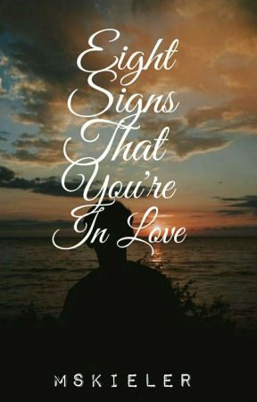 8 Signs That You're Inlove (On-going) by Mskieler