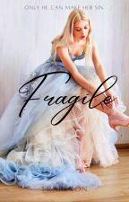Fragile(BOOK 2)✓ by EraRexon