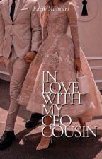 In love with my CEO Cousin by Fazu_Mansuri