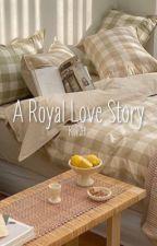 a royal love story    k.t.h ✔️ by jjuniss