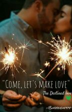 """""""Come, let's make love"""" by buggleuppp"""