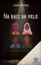 Na Raiz da Pele by EditoraFdL