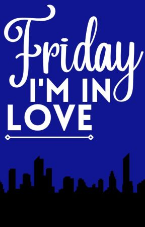 Friday I'm In Love by Number4Hargreeves