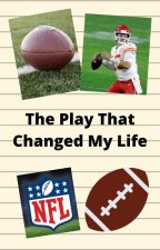 The Play That Changed My Life by 321Maggie123