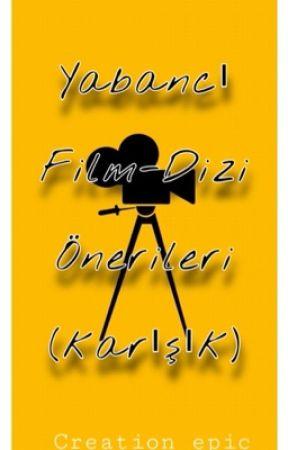 Yabancı Film-Dizi Önerileri (karışık) by _lupumgriseo_