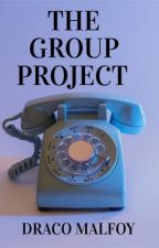 The Group Project║D.M by bmalfoy100
