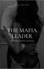 The Mafia Leader & His Daring Assasin by STUFFUtea