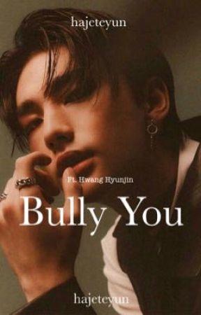 Bully You   Hwang Hyunjin by hajeteyun