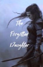 The Forgotten Daughter by Cheshire_SK