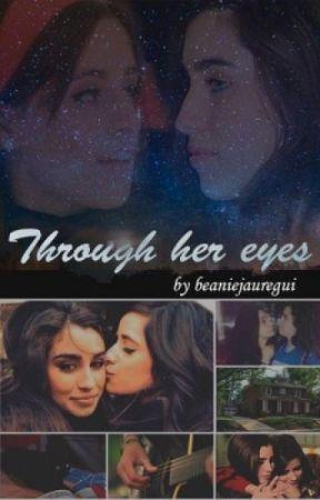 Through her eyes ➸ camren [TRADUCCIÓN ESPAÑOL] by camrenofficial