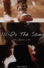 I'll Do The Same { Din Djarin x OC} by Alpineglow