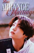 Arrange Marriage (Jk Fanfiction) by jimingot_jams09