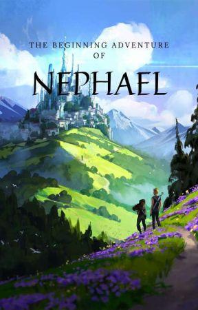 The Beginning Adventure Of NEPHAEL by naxtjayx
