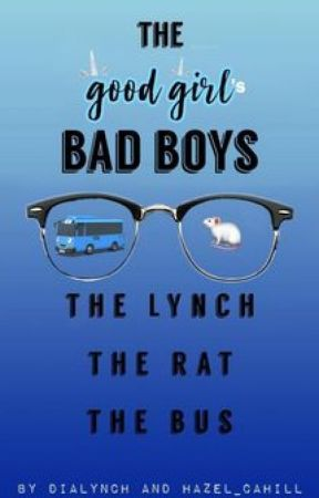 The Good Girl's Bad Boys: The Lynch, The Rat, The Bus by DiaLynch