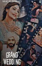 The Grand Wedding  by vani_ki_diwani