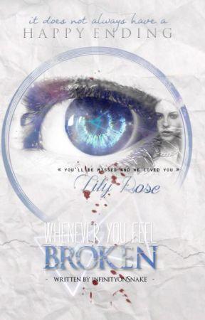 Whenever you Feel Broken: Third part by infinityonSnake