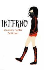 Inferno || hunter x hunter x reader by nameless_chimp_