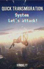 Quick Transmigration: System Let's Attack! by xangel77