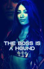 The Boss Is A Hound by KaraFletcher222