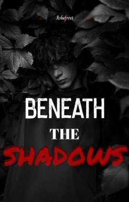 Beneath The Shadows (BXB)