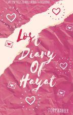 LOST DIARY OF HAYAT by storyshaheer