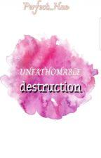 Unfathomable  Destruction  by Perfect_Hue