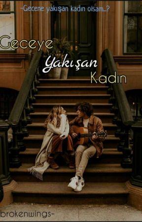 GECEYE YAKIŞAN KADIN (ARA VERİLDİ) by DizzyCrazy_