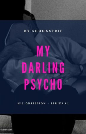 My Darling Psycho (Hidden Chapters) by dompetcoach
