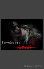 Psychotic Cards (Gxg) by UnknownHeather