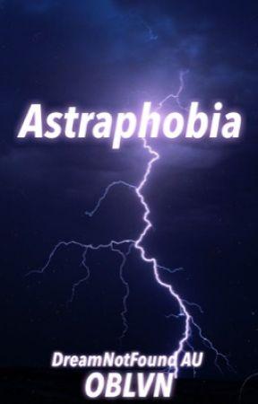 Astraphobia {Dreamnotfound AU} by _OBLVN