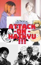 attack on haikyuu!!! (Aot x Haikyuu mashup) by Keepcalm7003