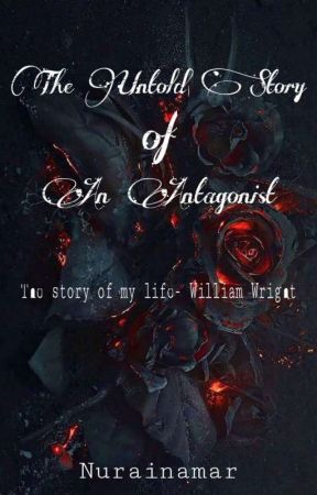 The Untold Story Of An Antagonist by Nurainamar