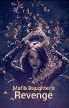The Mafia Daughter's Revenge cover
