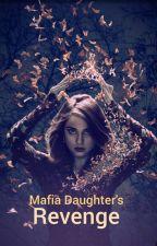 The Mafia Daughter's Revenge by Ruds2906