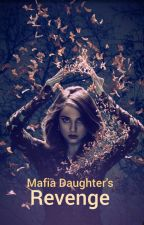 The Mafia Daughter's Revenge by Ruds2906
