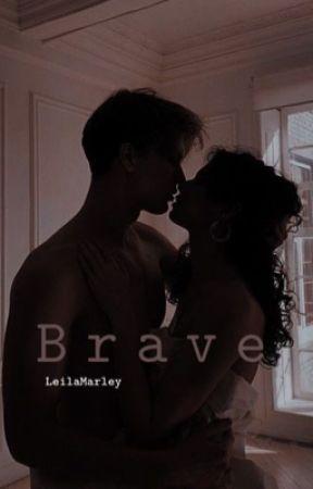Brave by LeilaMarley