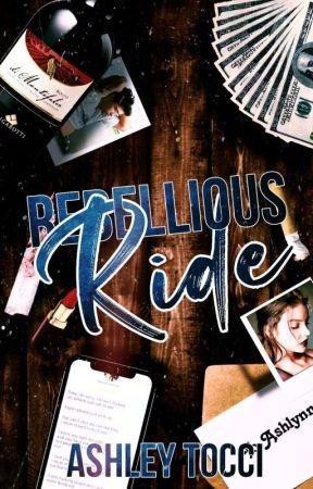 Rebellious Ride | Book #2 by AshleyT7