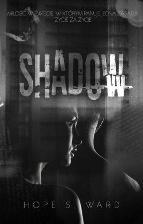 SHADOW by BlackHopeXXX