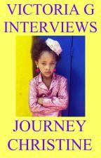 Victoria G Interviews Journey Christine by HelloVictoriaG
