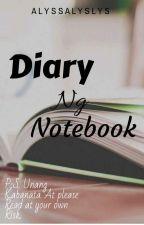 Diary ng Notebook by alyssalyslys
