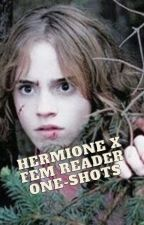 Hermione x Fem Reader One-Shots by Addictive_Gay_Kisses