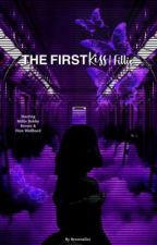 The first kiss | Fillie by myfillie