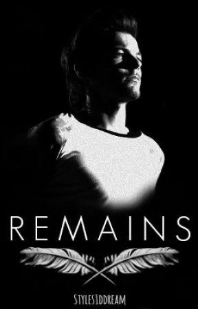 Remains {Louis Tomlinson Fan Ficción}  by Styles1DDream