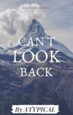 The Hobbit: Can't Look Back (Choices) by ATYPICAL28