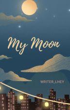 My Moon (SINGLE SCENE STORY) by Writer_Lhey